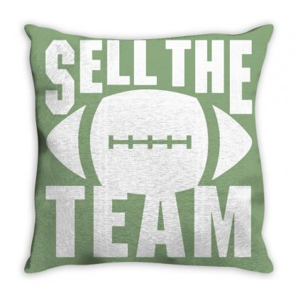 Sell The Team Throw Pillow Designed By Cutmemey