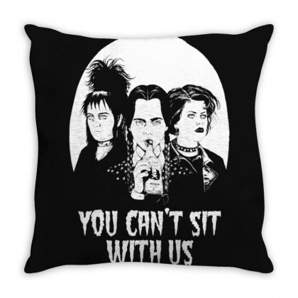 You Can't Sit With Us Throw Pillow Designed By Cutmemey
