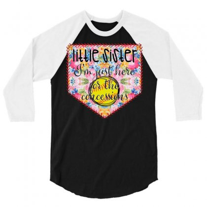 Softball Little Sister I'm Just Here For The Concessions 3/4 Sleeve Shirt Designed By Badaudesign