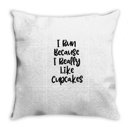 I Run Because I Really Like Cupcakes Throw Pillow Designed By Thebestisback