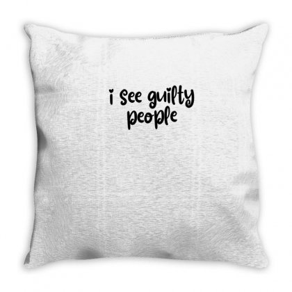 I See Guilty People Throw Pillow Designed By Thebestisback