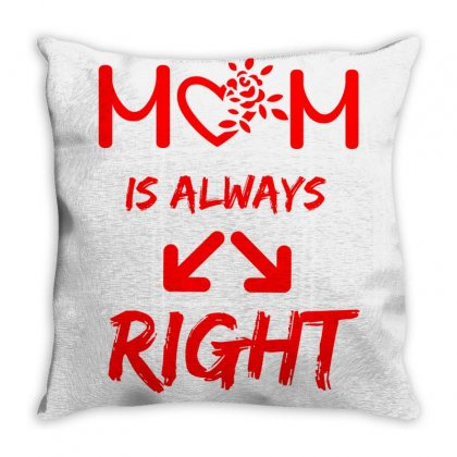 Mom Is Always Right Throw Pillow Designed By Ianski
