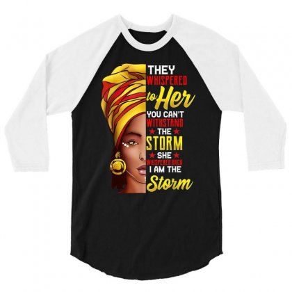 Black History Month Shirt African Woman Afro I Am The Storm 3/4 Sleeve Shirt Designed By Amber Petty