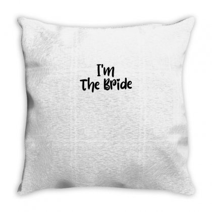 I'm The Bride Throw Pillow Designed By Thebestisback