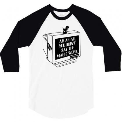 You Didn't Say The Magic Word 3/4 Sleeve Shirt Designed By Milamaftah