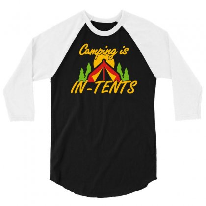 Camping Is In Tents 3/4 Sleeve Shirt Designed By Milamaftah