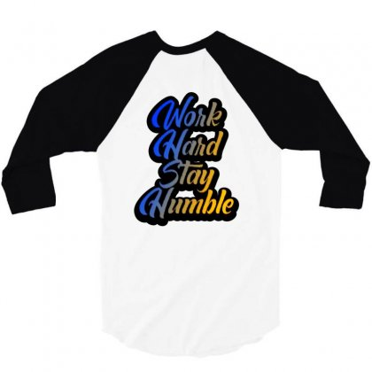 Work Hard 3/4 Sleeve Shirt Designed By Idealist-003