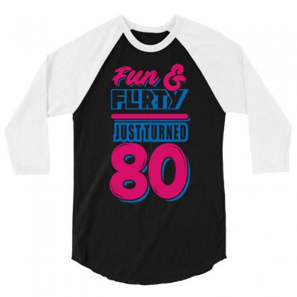 Fun And Flirty Just Turned 80 3/4 Sleeve Shirt Designed By Milamaftah