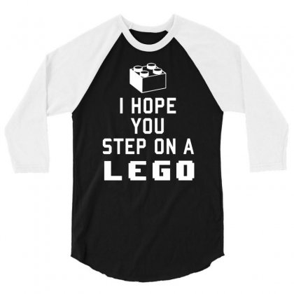 I Hope You Step On A Lego 3/4 Sleeve Shirt Designed By Milamaftah