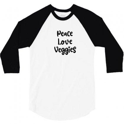 Peace Love Veggies 3/4 Sleeve Shirt Designed By Thebestisback
