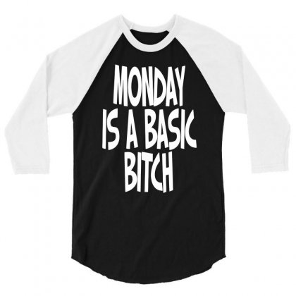 Monday Is A Basic Bitch 3/4 Sleeve Shirt Designed By Milamaftah