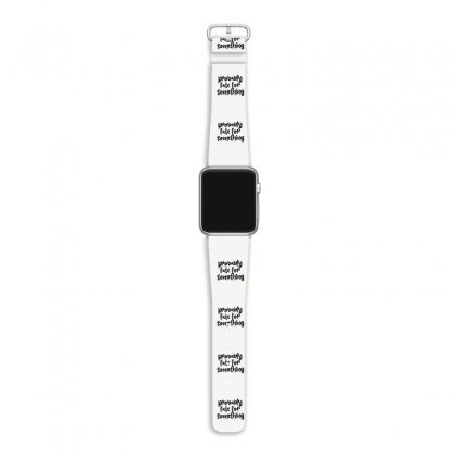 Probably Late For Something Apple Watch Band Designed By Thebestisback