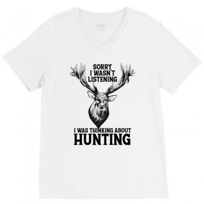 I Was Thinking About Hunting V-neck Tee Designed By Tiococacola