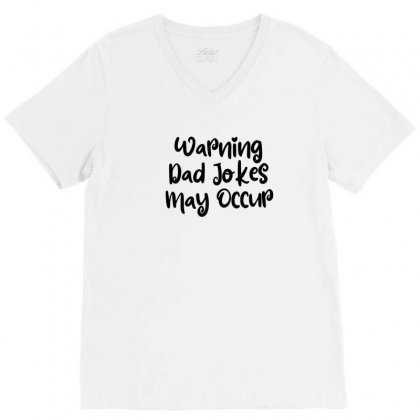 Warning Dad Jokes May Occur V-neck Tee Designed By Thebestisback