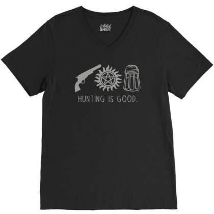 Hunting Is Good V-neck Tee Designed By Teeshop