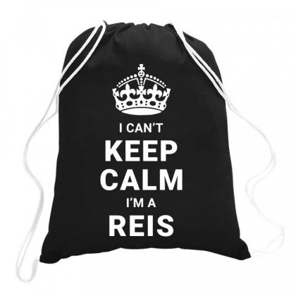 I Can't Keep Calm I'm A Reis Funny Drawstring Bags Designed By Teeshop