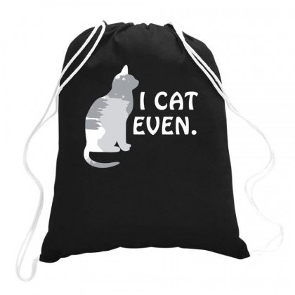 I Cat Even Funny Drawstring Bags Designed By Teeshop