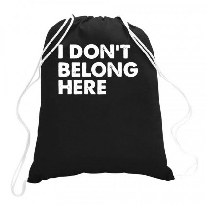 I Don't Belong Here Drawstring Bags Designed By Teeshop