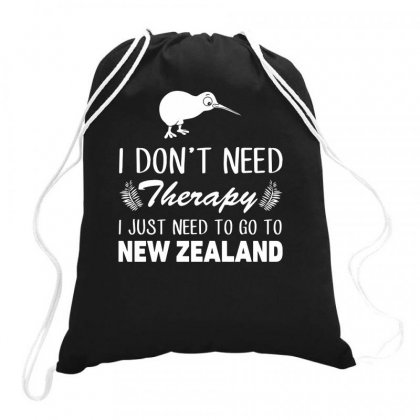 I Don't Need Therapy I Just Need To Go To New Zealand Funny Drawstring Bags Designed By Teeshop