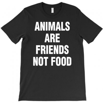 Funny Animals Are Friends Not Food T-shirt Designed By Milamaftah