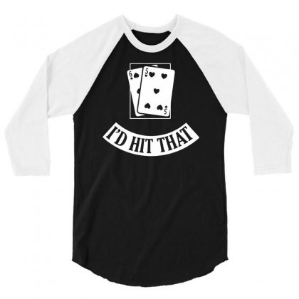 I'd Hit That Black Jack 3/4 Sleeve Shirt Designed By Teeshop