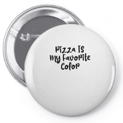 Pizza Is My Favorite Color Pin-back Button Designed By Thebestisback