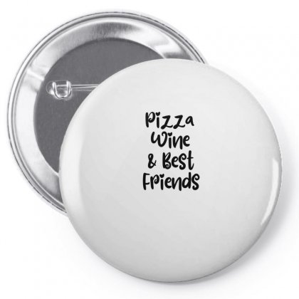 Pizza Wine & Best Friends Pin-back Button Designed By Thebestisback