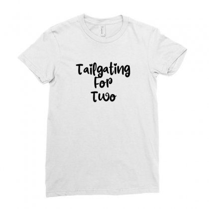 Tailgating For Two Ladies Fitted T-shirt Designed By Thebestisback