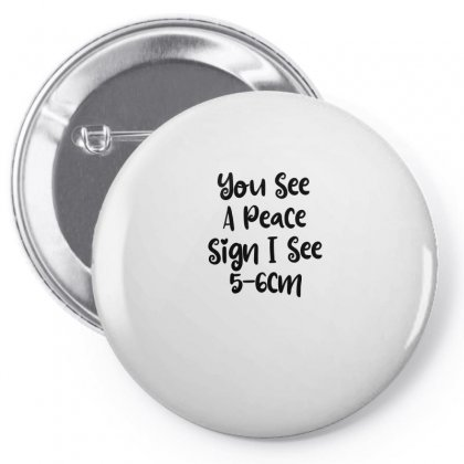 You See A Peace Sign I See 5 6cm Pin-back Button Designed By Thebestisback
