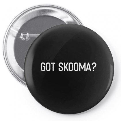Got Skooma Shirt‏ Pin-back Button Designed By Faical