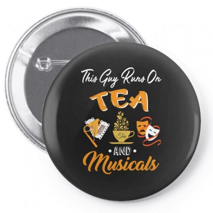 This Guy Run On  Tea And Musicals Pin-back Button Designed By Hoainv