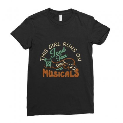 This Girl Runs On Iced Tea And Musicals Ladies Fitted T-shirt Designed By Hoainv