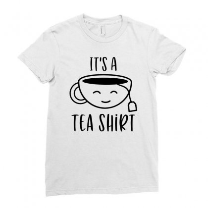It's A Tea Shirt Ladies Fitted T-shirt Designed By Hoainv