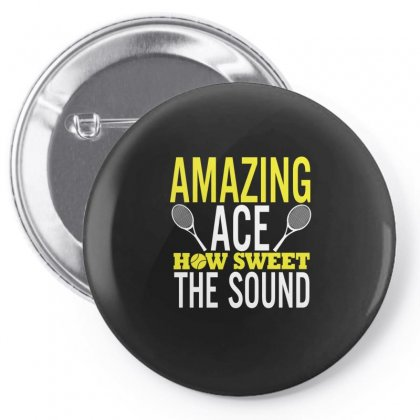 Amazing Ace How Sweet The Sound Tennis Pin-back Button Designed By Hoainv