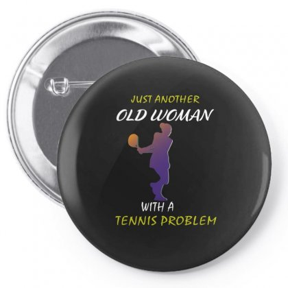 Just Another Old Woman With A Tennis Problem Pin-back Button Designed By Hoainv