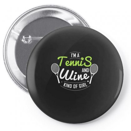 I Am A Tennis And Wine Kind Of Girl Pin-back Button Designed By Hoainv