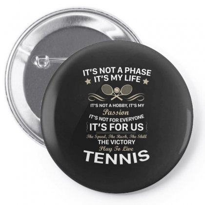 I Play To Live Tennis Pin-back Button Designed By Hoainv