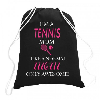 I'm A Tennis Mom Like A Normal Mom Only Awesome Drawstring Bags Designed By Hoainv