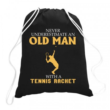 Never Underestimate An Old Man With A Tennis Racket Drawstring Bags Designed By Hoainv