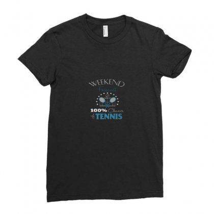 Tennis  Weekend Forecast Ladies Fitted T-shirt Designed By Hoainv