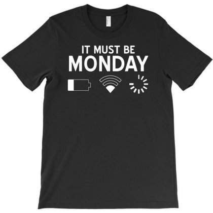Must Be Monday T-shirt Designed By Milamaftah