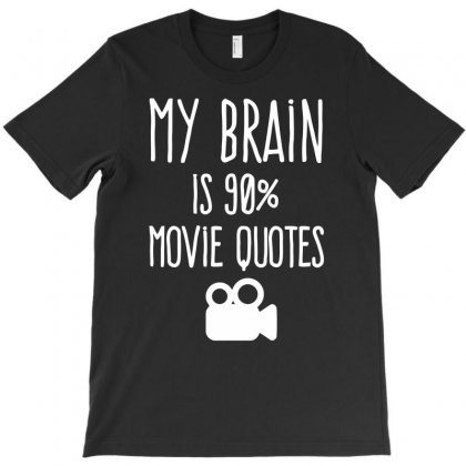 My Brain Is 90% Movie Quotes T-shirt Designed By Milamaftah