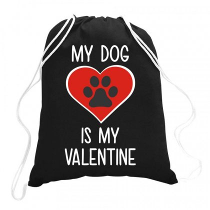 My Dog Is My Valentine Drawstring Bags Designed By Milamaftah