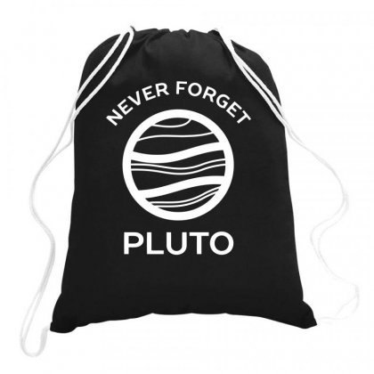 Never Forget Pluto The Planet Drawstring Bags Designed By Milamaftah