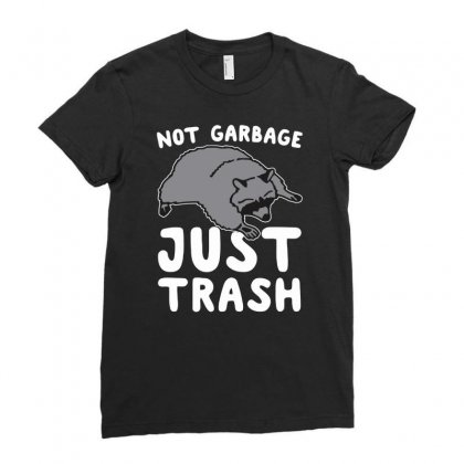 Not Garbage Just Trash Ladies Fitted T-shirt Designed By Milamaftah