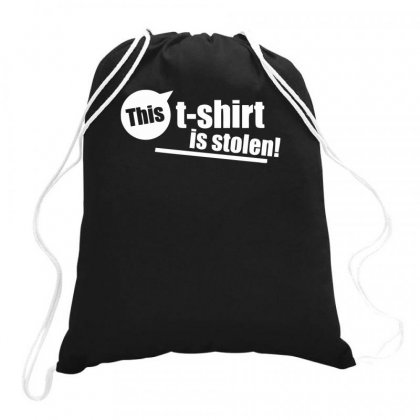This T Shirt Is Stolen Funny Drawstring Bags Designed By Milamaftah