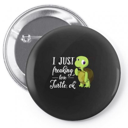 I Just Freaking Love Turtle, Ok Pin-back Button Designed By Hoainv