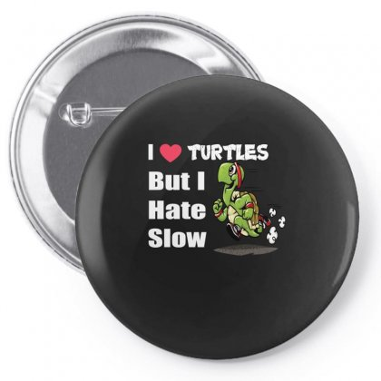 I Love Turtles But I Hate Slow Pin-back Button Designed By Hoainv