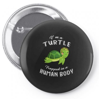 I'm A Turtle Trapper In A Human Body Pin-back Button Designed By Hoainv