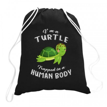 I'm A Turtle Trapper In A Human Body Drawstring Bags Designed By Hoainv